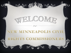 Welcome New Minneapolis Civil Rights Commissioners